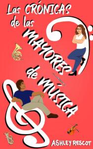 Book Cover: Las Crónicas de las Mayores de Música: Edición Completa